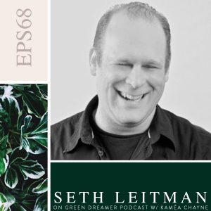 Green dreamer interview with Seth Leitman